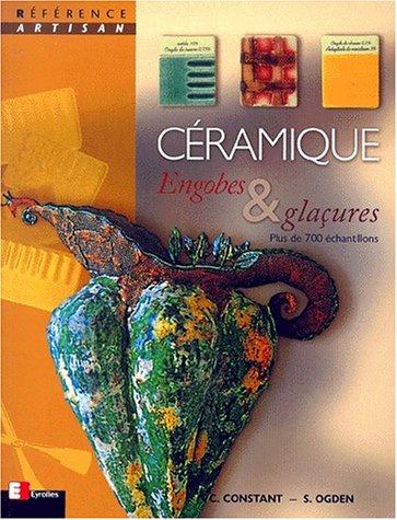 Céramique. Engobes & glaçures par Christine Constant, Steve Ogden