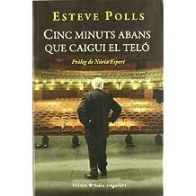 Cinc minuts abans que caigui teló: Memòries de tota una vida dedicada al teatre (Vides singulars)