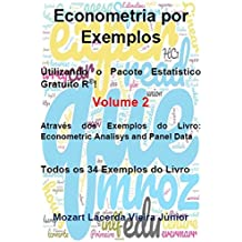 Econometria por Exemplos: Utilizando o Pacote Estatístico R (Portuguese Edition)