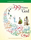 99 Names of God: An Illustrated Guide for Young & Old