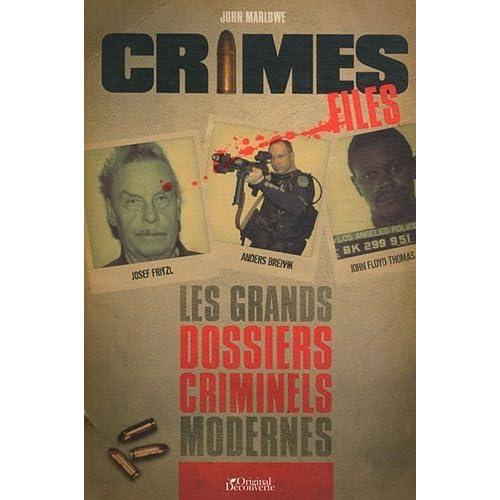 Crime Files : Les grands dossiers criminels modernes de Marlowe. John (2012) Broché
