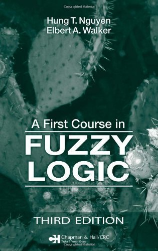 A First Course in Fuzzy Logic, Third Edition by Hung T. Nguyen (2005-10-06)