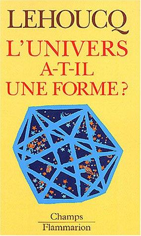 L'univers a-t-il une forme ? par Roland Lehoucq
