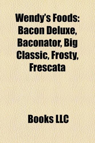 wendys-foods-bacon-deluxe-baconator-big-classic-frosty-frescata