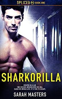 Sharkorilla (Spliced Book 1) by [Masters, Sarah]