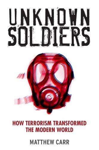 Unknown Soldiers: How Terrorism Transformed the Modern World