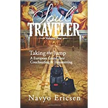 Soul Traveler: Taking the Jump: A European Grand Tour Couchsurfing and Housesitting
