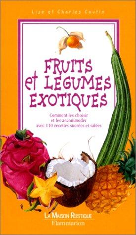 Fruits et légumes exotiques par Lise Coutin