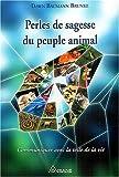Perles de sagesse du peuple animal - Communiquer avec la toile de la vie