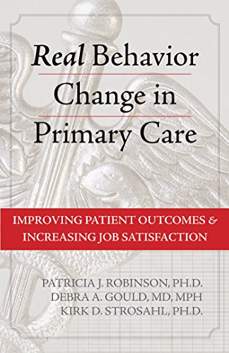 Real Behavior Change in Primary Care: Improving Patient Outcomes and Increasing Job Satisfaction (English Edition) -
