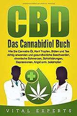 CBD: Das Cannabidiol Buch. Wie Sie Cannabis Öl, Hanf Tropfen, Blüten und Tee richtig anwenden und gesundheitliche Beschwerden, chronische Schmerzen, Schlafstörungen, Depressionen, Angst uvm. bekämpfen Taschenbuch