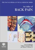An Atlas of Back Pain (The Encyclopedia of Visual Medicine)