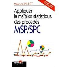 Appliquer la maîtrise statistique des procédés MSP-SPC (2e édition)