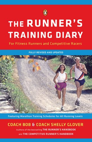 The Runner's Training Diary: For Fitness Runners and Competitive Racers por Bob Glover