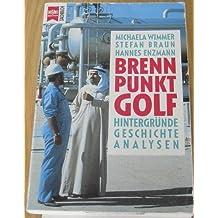 Brennpunkt Golf. Hintergründe, Geschichte, Analyse.