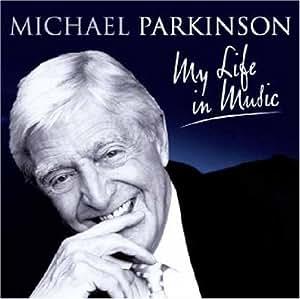 Sir Michael Parkinson - My Life In Music  [2CD]