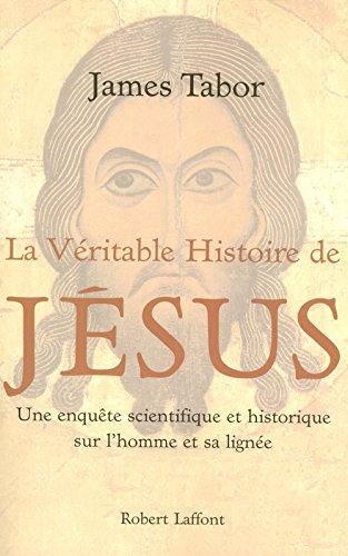 La véritable histoire de Jésus par James-D Tabor