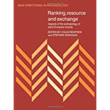 Ranking, Resource and Exchange: Aspect of the Archaeology of Early European Society