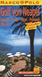 Marco Polo Reiseführer Golf von Neapel, Amalfi, Ischia, Capri, Pompeji, Cilento - Bettina Dürr
