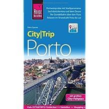 Reise Know-How CityTrip Porto: Reiseführer mit Faltplan und kostenloser Web-App