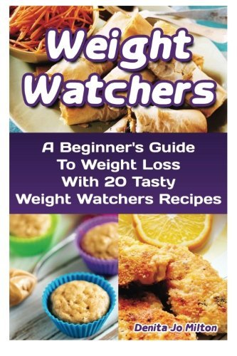 weight-watchers-a-beginners-guide-to-weight-loss-with-20-tasty-weight-watchers-recipes-weight-watche
