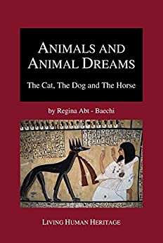 Animals and Animal Dreams – The Cat, The Dog and The Horse (English Edition) di [Abt-Baechi, Regina]