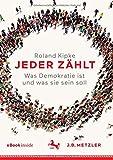 Jeder zählt: Was Demokratie ist und was sie sein soll