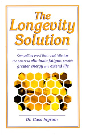 The Longevity Solution: Compelling Proof That Royal Jelly Has the Power to Eliminate Fatigue, Provide Greater Energy and Extend Life -