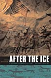 After the Ice: A Global Human History, 20,000-5,000 B.C.