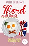 Mord macht Appetit (Krimi, Cosy Crime) (Darina Lisle Krimi-Reihe 9)