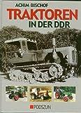 Traktoren in der DDR - Achim Bischof