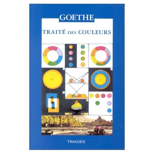TRAITE DES COULEURS ACCOMPAGNES DE TROIS ESSAIS THEORIQUES. : 3ème édition