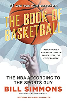 The Book of Basketball: The NBA According to The Sports Guy von [Simmons, Bill]