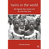 [(Twins in the World : The Legends They Inspire and the Lives They Lead)] [By (author) Alessandra Piontelli] published on (November, 2008)