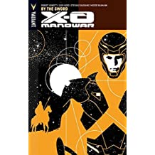 X-O Manowar Volume 1: By The Sword by Robert Venditti (2012-12-04)