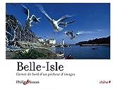 Belle-Isle : Carnet de bord d'un pêcheur d'images
