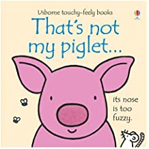 That's Not My Pig...: Its Nose Is Too Fuzzy (Usborne Touchy-Feely Board Books)