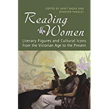 Reading Women: Literary Figures and Cultural Icons from the Victorian Age to the Present