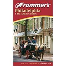 Frommer's Philadelphia and the Amish Country (Frommer's Philadelphia & the Amish Country)