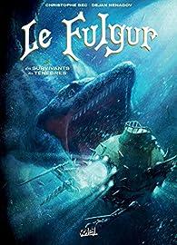Fulgur T02 - Les Survivants des ténèbres par Christophe Bec