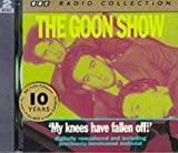 The Goon Show Classics: My Knees Have Fallen Off (Previously Volume 4) (BBC Radio Col...