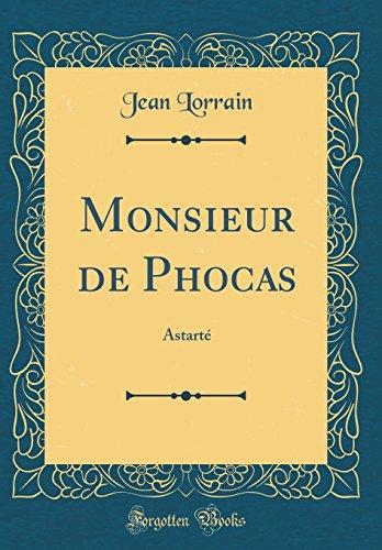 Monsieur De Phocas Astarte Classic Reprint [Pdf/ePub] eBook