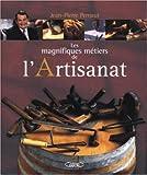 Telecharger Livres Les magnifiques metiers de l artisanat (PDF,EPUB,MOBI) gratuits en Francaise