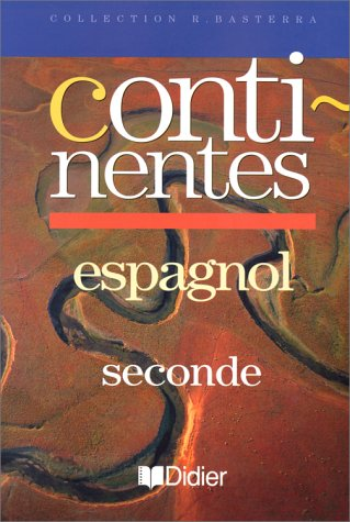 Continentes, seconde, LV2. Manuel par R. Basterra