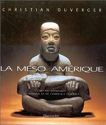 LA MESO-AMERIQUE. Art et anthropologie, L'art pré-hispanique du Mexique et de l'Amérique Centrale