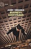 Scarica Libro Business adventures Otto storie classiche dal mondo dell economia (PDF,EPUB,MOBI) Online Italiano Gratis