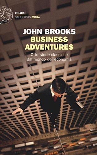 business adventures. otto storie classiche dal mondo dell'economia