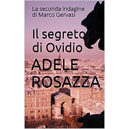 Il Segreto Di Ovidio: La Seconda Indagine Di Marco Gervasi