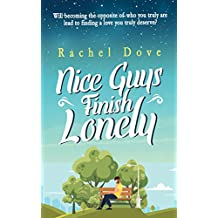 Nice Guys Finish Lonely: A heart-warming romance