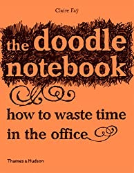 The Doodle Notebook: How to Waste Time in the Office